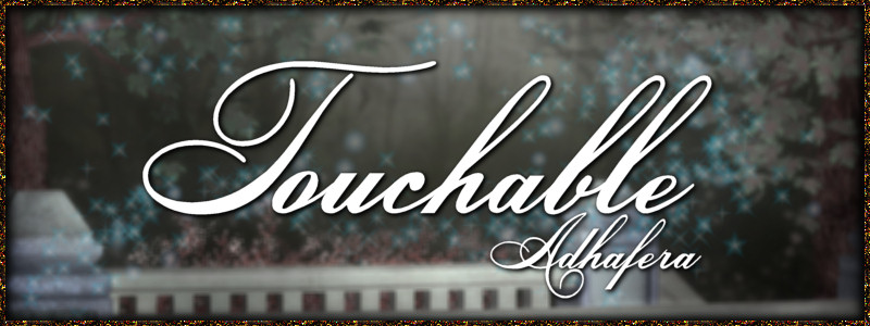 Touchable Adhafera