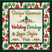 Design Resource: Holiday Overlays & Layer Styles Pack 2D And/Or Merchant Resources Themed fractalartist01