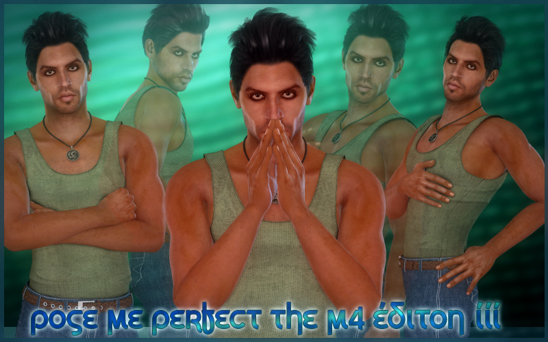 Pose Me Perfect - The M4EditionIII