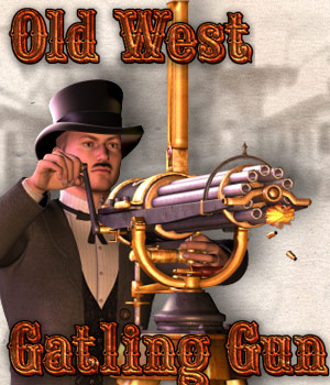 Old West Gatling Gun Themed Props/Scenes/Architecture Cybertenko